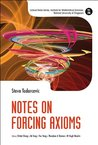 Notes on Forcing Axioms (Lecture Notes Series, Institute for Mathematical Sciences, National University of Singapore)
