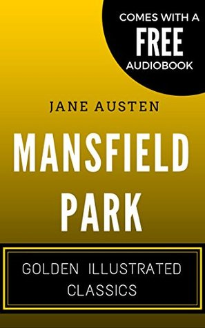 Mansfield Park: By Jane Austen - Illustrated (Comes with a Free Audiobook)