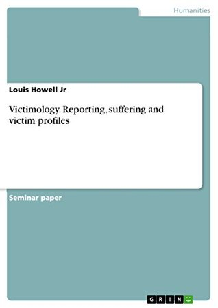Victimology. Reporting, suffering and victim profiles