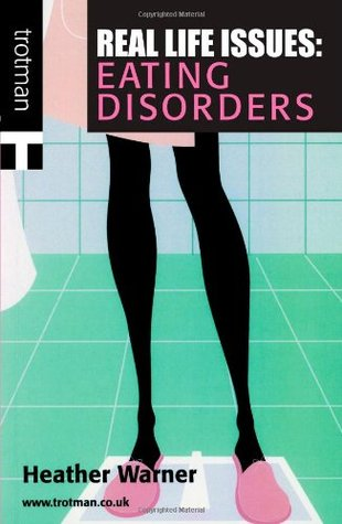 Real Life Issues: Eating Disorders