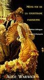 Méfie-toi de la courtisane parisienne: Edition bilingue anglais-français