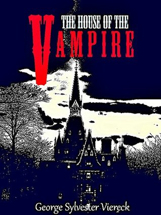 The House of the Vampire (Annotated) (Interesting Ebooks)