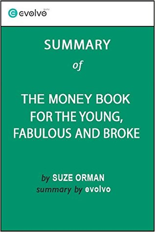 The Money Book for the Young, Fabulous and Broke: Summary of the Key Ideas - Original Book by Suze Orman