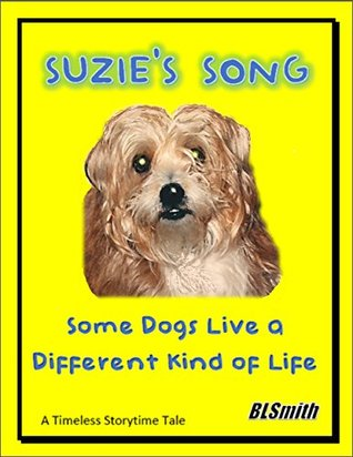 Suzie's Song: Some Dogs Live a Different Kind of Life