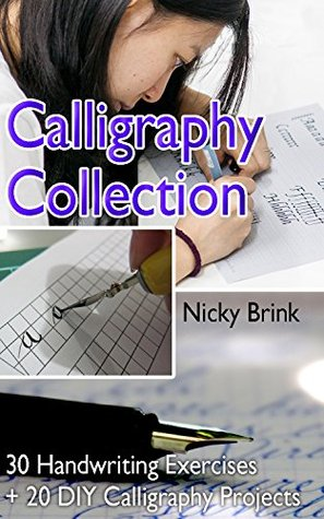 Calligraphy Collection: 30 Handwriting Exercises + 20 DIY Calligraphy Projects: