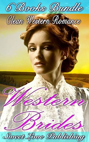 Romance: Clean Western Romance Collection Box Set - Western Brides (Historical Westerns Country First Time Love Inspired Romance)