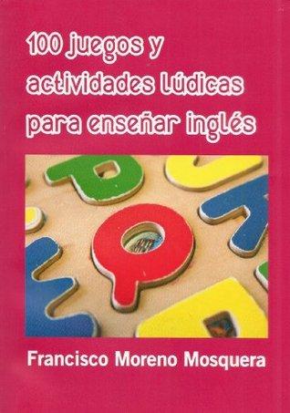 100 juegos y actividades lúdicas para enseñar inglés