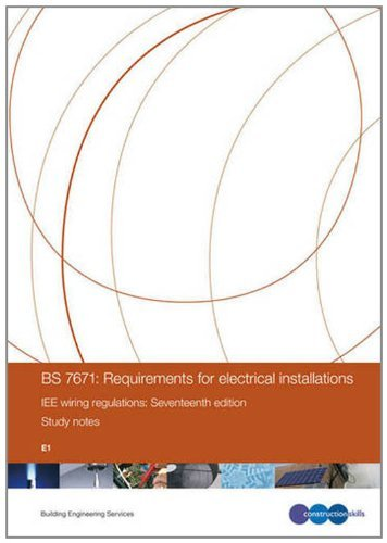 BS 7671: Requirements for Electrical Installations IEE Wiring Regulations: E1
