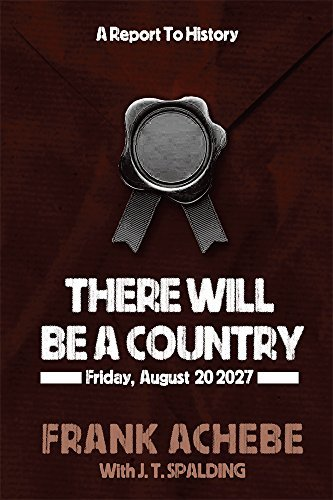 There Will Be a Country: Friday, August 20 2027:A Report to History