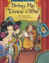 Bring Me Three Gifts!: A Chinese Folk Tale