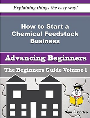 How to Start a Chemical Feedstock Business