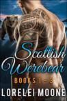 Scottish Werebear: Books 1-3 (Scottish Werebear, #1-3)