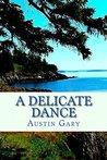 A Delicate Dance