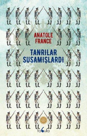 Tanrılar susamışlardı by Anatole France