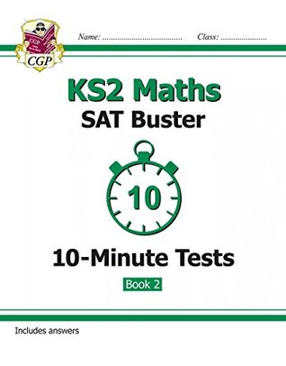 New KS2 Maths SAT Buster 10-Minute Tests: Maths - Book 2 (for the 2016 SATS & Beyond)