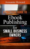 A Practical Guide to eBook Publishing for Small Business Owners