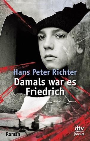 Damals war es Friedrich by Hans Peter Richter