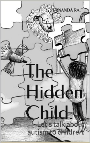 The Hidden Child.: Let's talk about autism to children. (The orders of Love for children Book 1)