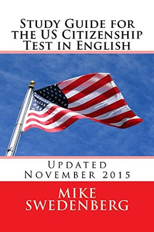Study Guide for the US Citizenship Test in English: Updated November 2015 (Study Guide for the US Citizenship Test Annotated)