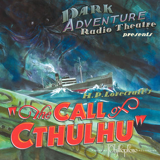 Dark Adventure Radio Theatre: The Call of Cthulhu
