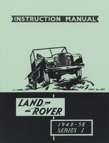 Land Rover Series 1 Instruction Manual 1948-58 (4277): Official Owners' Handbook for 80, 107, 88, and 109 Models