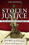 Stolen Justice - The True Story Behind the Howard Hughes Will