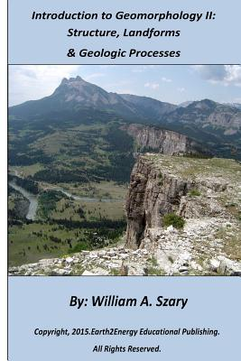 Introduction to Geomorphology II: Structure, Landforms, and Geologic Processes