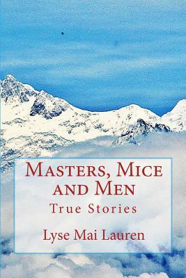 Masters, Mice and Men: True Stories