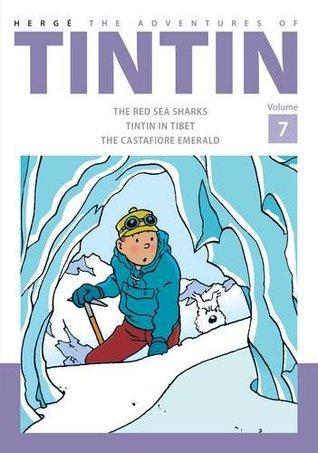 The Adventures of Tintin Volume 7: The Red Sea Sharks/Tintin in Tibet/The Castafiore Emerald (Tintin, #19-21)