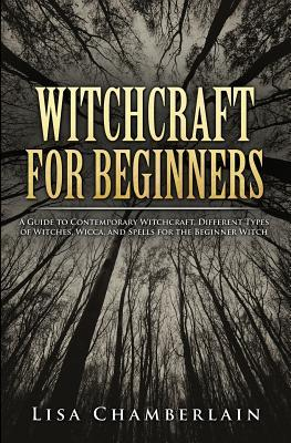 Ebook Witchcraft For Beginners A Guide To Contemporary Witchcraft