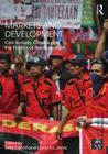 Markets and Development: Civil Society, Citizens and the Politics of Neoliberalism