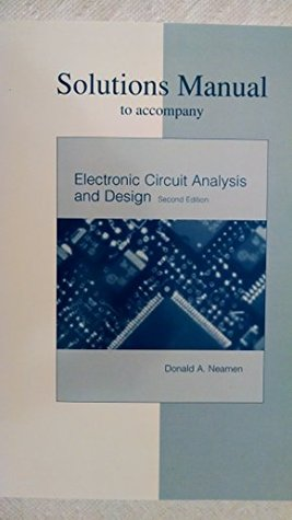 Solutions Manual to Accompany Electronic Circuit Analysis and Design