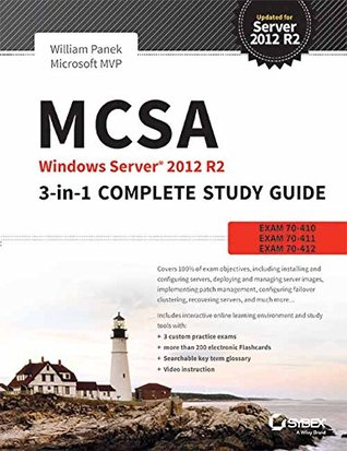 MCSA Windows Server 2012 R2 3-In-1 Complete Study Guide: Exam 70-410, 70-411, 70-412