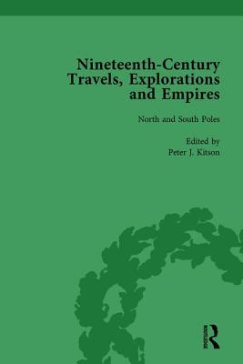 Nineteenth-Century Travels, Explorations and Empires, Part I Vol 1: Writings from the Era of Imperial Consolidation, 1835-1910