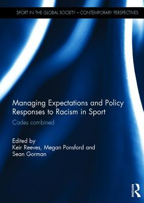 Managing Expectations and Policy Responses to Racism in Sport: Codes Combined