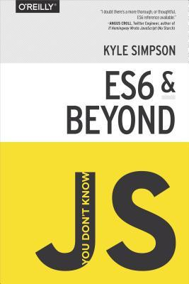 You Dont Know Js: Es6 & Beyond(You Dont Know JS 6)