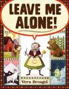 Leave Me Alone! by Vera Brosgol