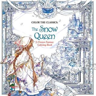 Color the Classics: The Snow Queen: A Frozen Fantasy Coloring Book ...