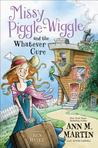 Missy Piggle-Wiggle and the Whatever Cure (Missy Piggle-Wiggle, #1)