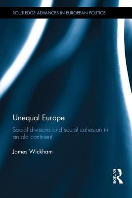 Unequal Europe: Social Divisions and Social Cohesion in an Old Continent