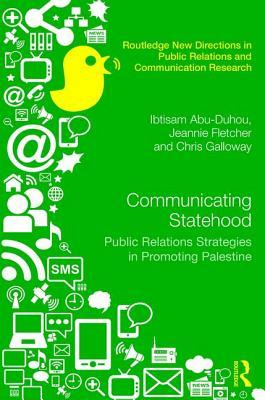 Communicating Statehood: Public Relations Strategies in Promoting Palestine