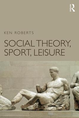 Social Theory, Sport, Leisure