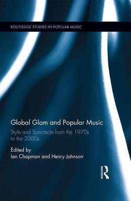 Global Glam and Popular Music: Style and Spectacle...