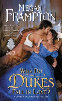 Why Do Dukes Fall in Love? by Megan Frampton