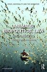 Animals, Biopolitics, Law: Lively Legalities