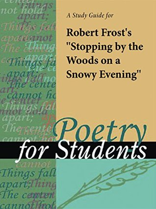A Study Guide to Robert Frost's Stopping by the Woods on a Snowy Evening