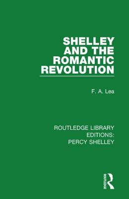 Shelley and the Romantic Revolution