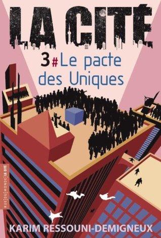 La Cité, Tome 3 : Le pacte des uniques