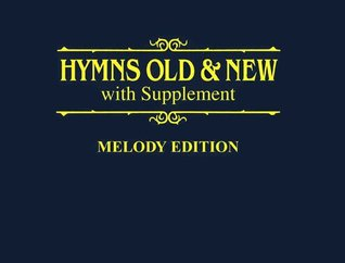 Hymns Old & New, with Supplement (Melody Edition)