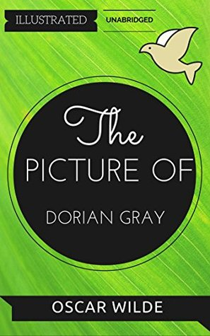 The Picture of Dorian Gray: By Oscar Wilde : Illustrated & Unabridged (Free Bonus Audiobook)